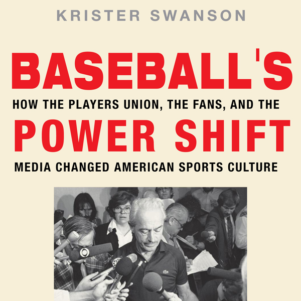 Baseball´s Power Shift: How the Players Union, ...