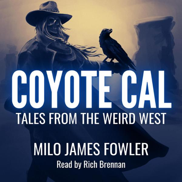 Coyote Cal: Tales from the Weird West , Hörbuch...