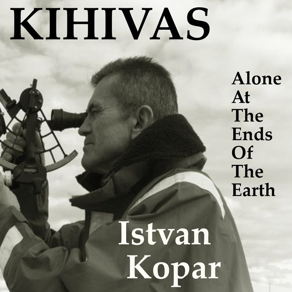 Kihivas: Alone at the Ends of the Earth , Hörbu...
