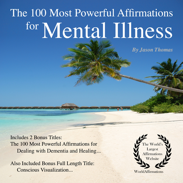The 100 Most Powerful Affirmations for Mental I...
