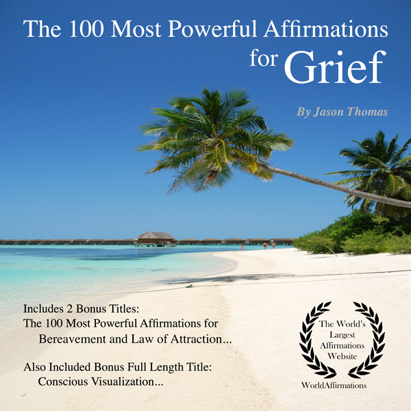 The 100 Most Powerful Affirmations for Grief: 2...