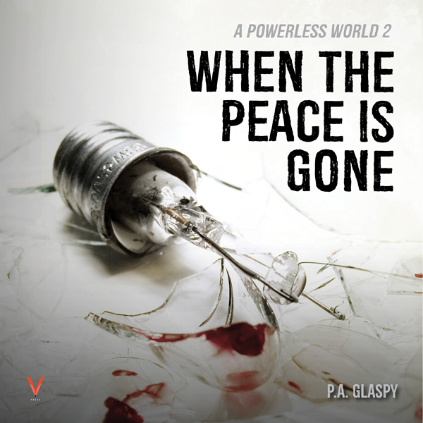 When the Peace Is Gone: A Powerless World Serie...