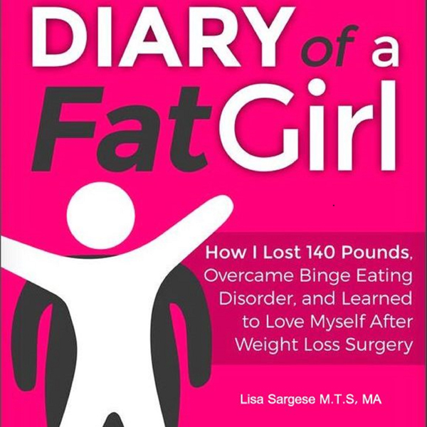 Diary of a Fat Girl: How I Lost 140 Pounds, Ove...