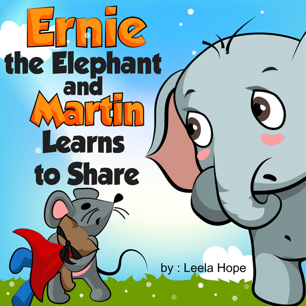 Ernie the Elephant and Martin Learns to Share ,...