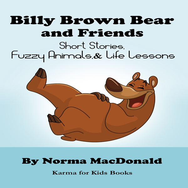 Billy Brown Bear and Friends: Short Stories, Fu...