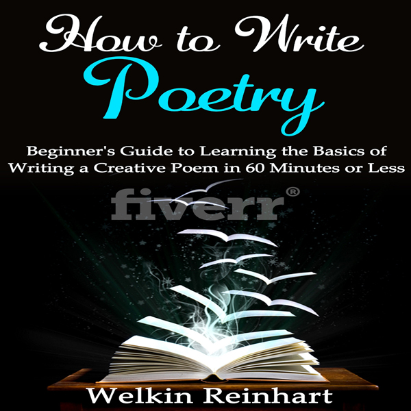 How to Write Poetry: Beginner´s Guide to Learni...