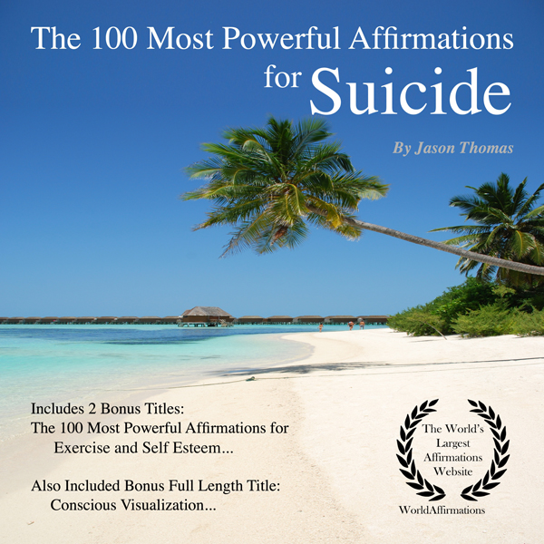 The 100 Most Powerful Affirmations for Suicide:...