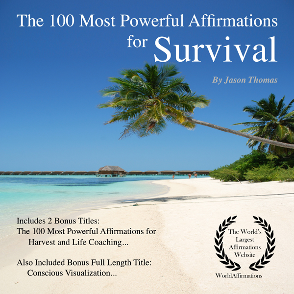The 100 Most Powerful Affirmations for Survival...