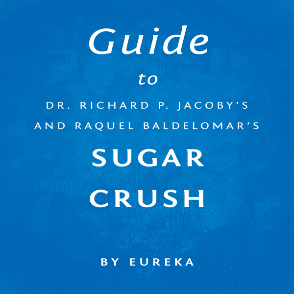 Guide to Dr. Richard P. Jacoby´s and Raquel Baldelomar´s Sugar Crush , Hörbuch, Digital, 1, 12min