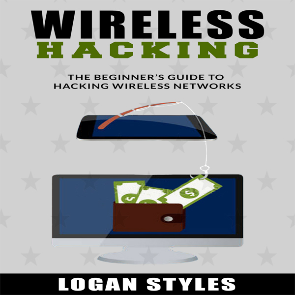 Wireless Hacking: The Beginner´s Guide to Hacki...