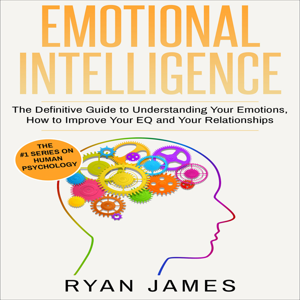 Emotional Intelligence: The Definitive Guide to...