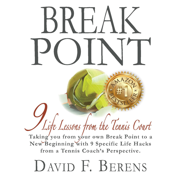 Break Point: 9 Life Lessons from the Tennis Cou...