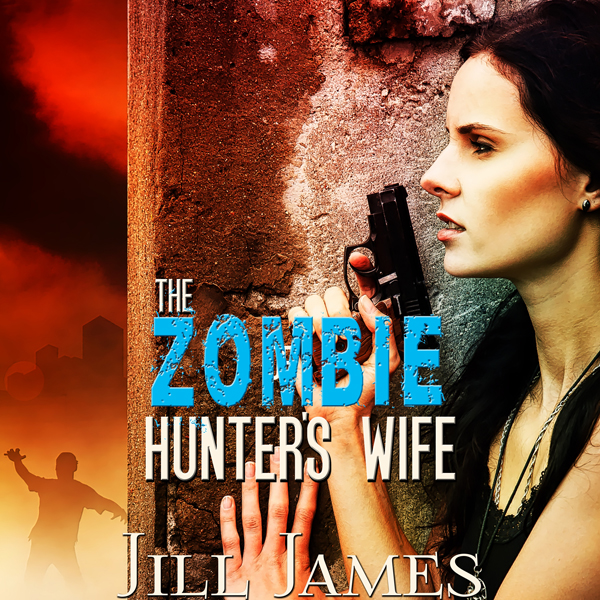 The Zombie Hunter´s Wife: Time of Zombies, Book...