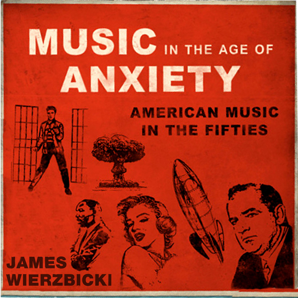Music in the Age of Anxiety: American Music in ...