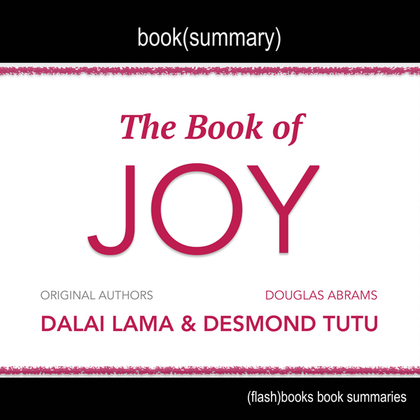 Summary of The Book of Joy by Dalai Lama, Desmond Tutu, and Douglas Carlton Abrams: Lasting Happiness in a Changing World , Hörbuch, Digital, 1, 27min