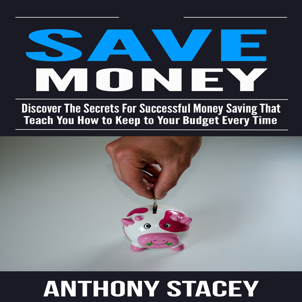 Save Money: Discover the Secrets for Successful...