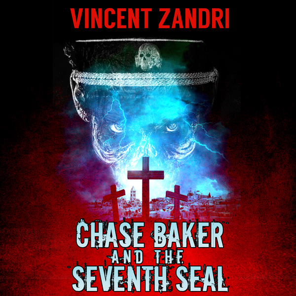 Chase Baker and the Seventh Seal: A Chase Baker...
