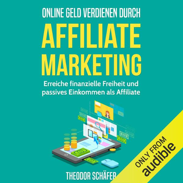 Online Geld verdienen durch Affiliate Marketing...