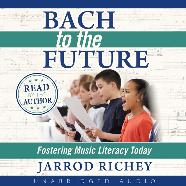 Bach to the Future: Fostering Music Literacy To...