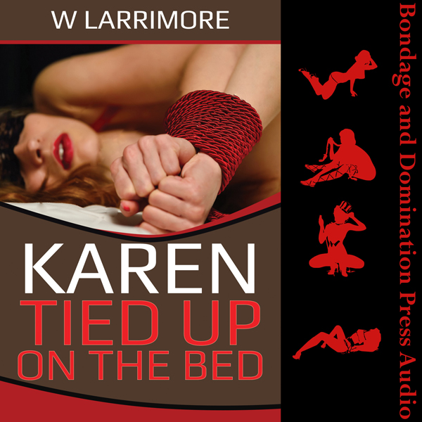 Karen Tied up on the Bed: A Tale of Bondage and...