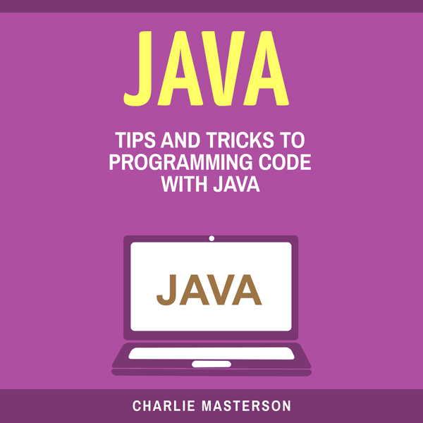 Java: Tips and Tricks to Programming Code with ...