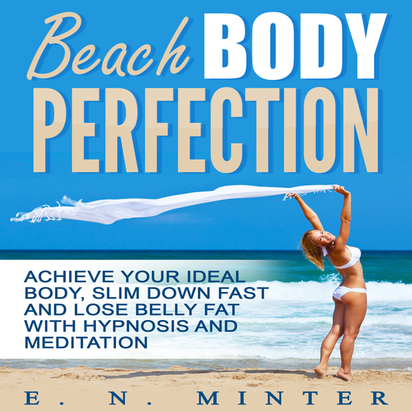 Beach Body Perfection: Achieve Your Ideal Body,...