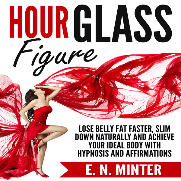 Hour Glass Figure: Lose Belly Fat Faster, Slim ...