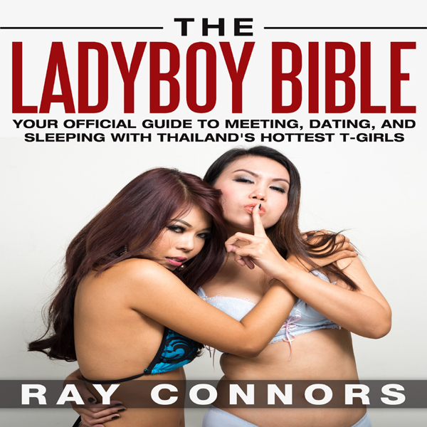 The Ladyboy Bible: Your Official Guide to Meeti...