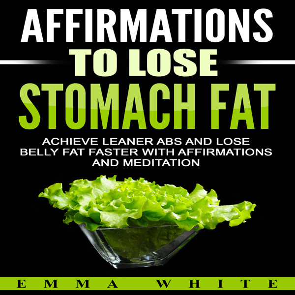 Affirmations to Lose Stomach Fat: Achieve Leane...