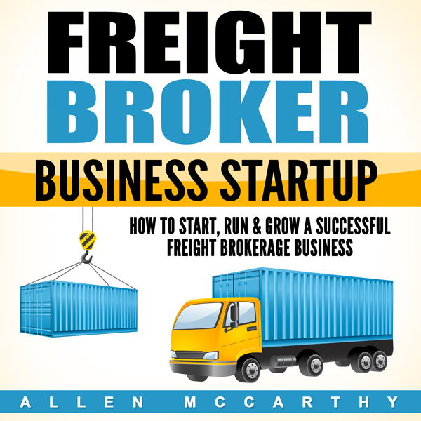 Freight Broker Business Startup: How to Start, ...