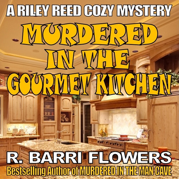 Murdered in the Gourmet Kitchen: Riley Reed Coz...