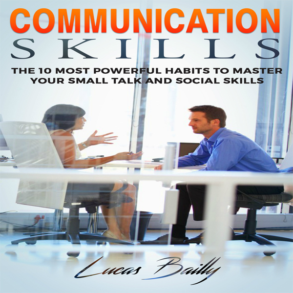 Communication Skills: The 10 Most Powerful Habi...