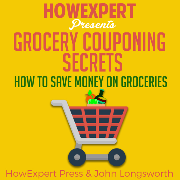 Grocery Couponing Secrets: How to Save Money on...