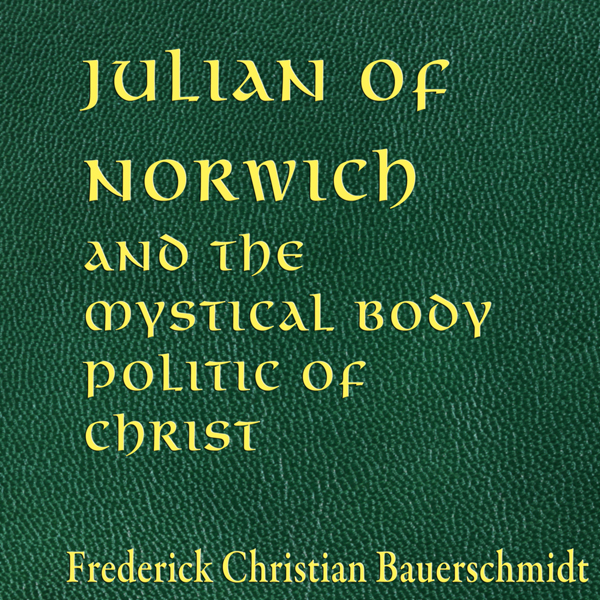 Julian of Norwich and the Mystical Body Politic...