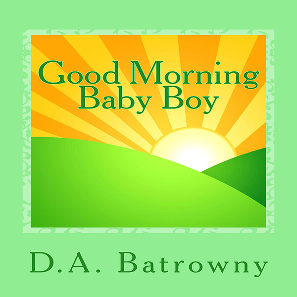 Good Morning Baby Boy: The Early Ed Series, Boo...