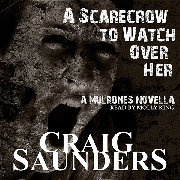 A Scarecrow to Watch Over Her: A Mulrones Novel...