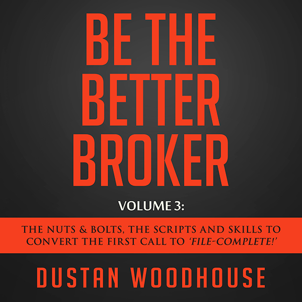 Be the Better Broker, Volume 3: The Nuts & Bolt...
