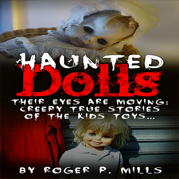 Haunted Dolls: Their Eyes Are Moving: Creepy Tr...