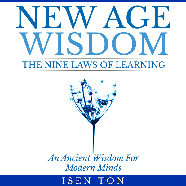 New Age Wisdom: The Nine Laws Of Learning: An A...