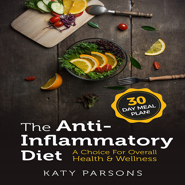 The Anti-Inflammatory Diet: A Choice for Overal...