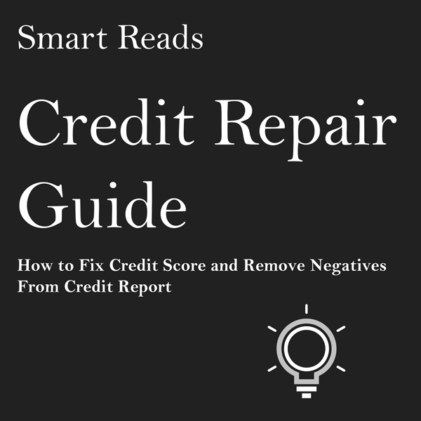 Credit Repair Guide: How to Fix Credit Score an...