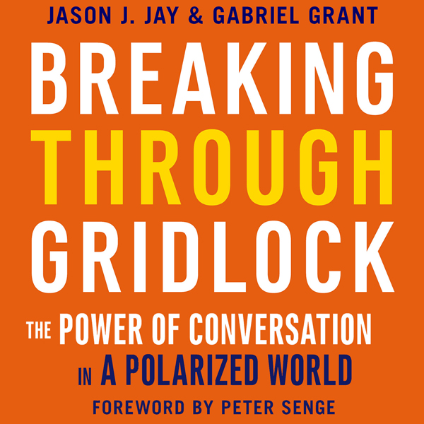 Breaking Through Gridlock: The Power of Convers...