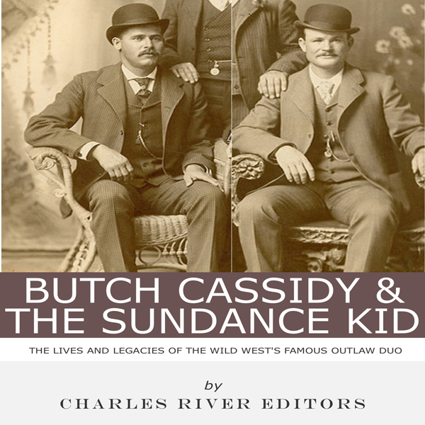 Butch Cassidy & The Sundance Kid: The Lives and...