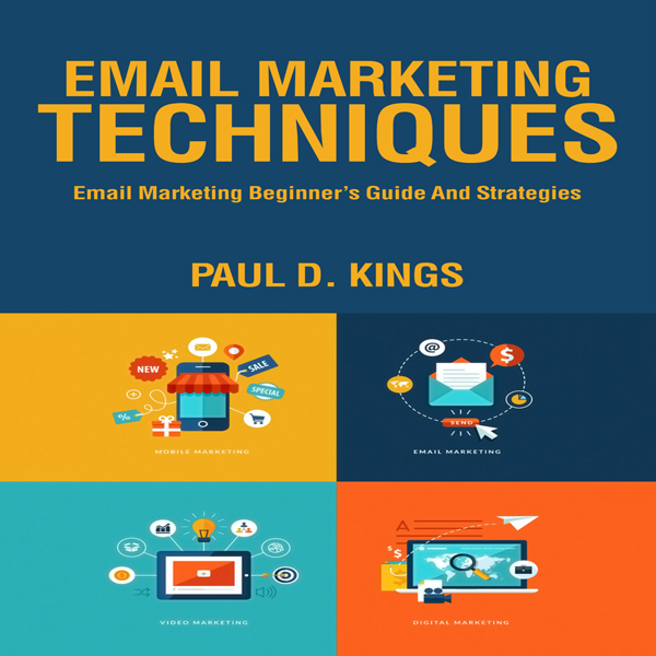 Email Marketing Techniques: Email Marketing Beg...