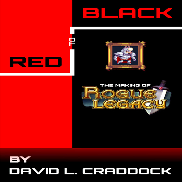 Red to Black: The Making of Rogue Legacy , Hörb...