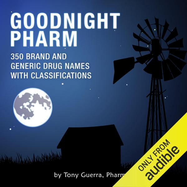 Goodnight Pharm: 350 Brand and Generic Drug Names with Classifications , Hörbuch, Digital, 1, 205min