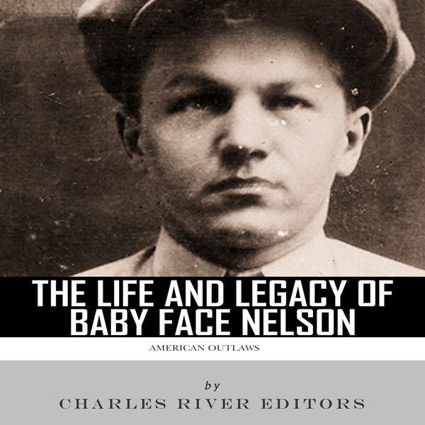 American Outlaws: The Life and Legacy of Baby Face Nelson , Hörbuch, Digital, 1, 45min