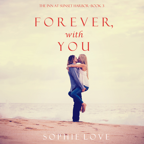 Forever, with You: The Inn at Sunset Harbor, Book 3 , Hörbuch, Digital, 1, 453min