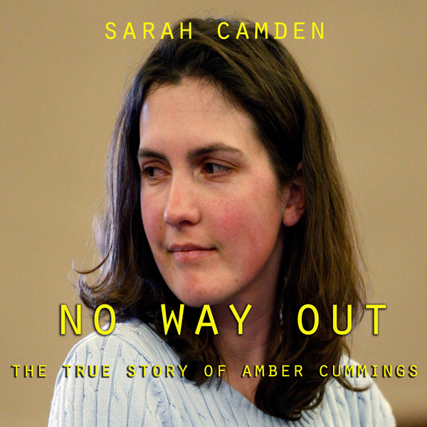 No Way Out: The True Story of Amber Cummings , ...