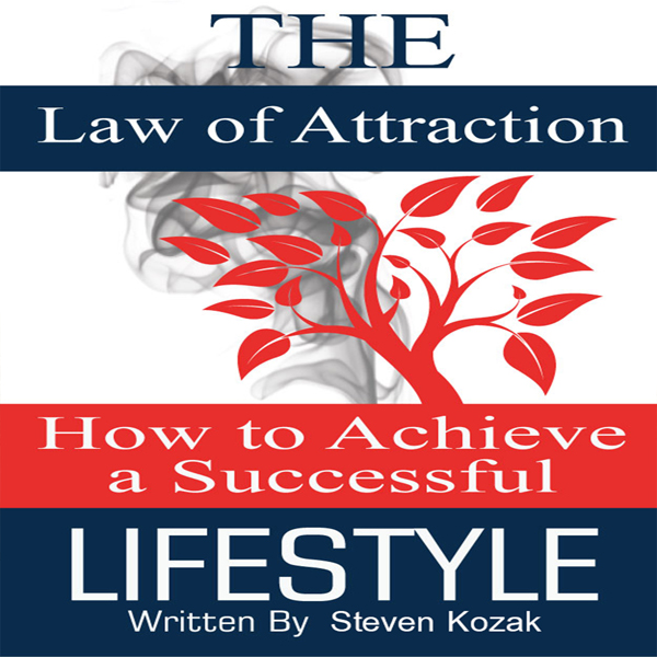 The Law of Attraction: How to Achieve a Success...